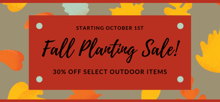Fall Planting Sale!